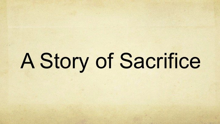 A Story Of Sacrifice